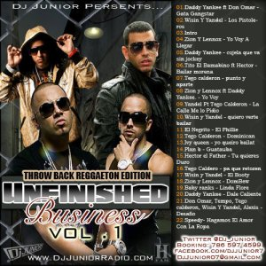 DJ Junior : Unfinished Business Vol. 1 ( Throw Back Reggaeton Edition )